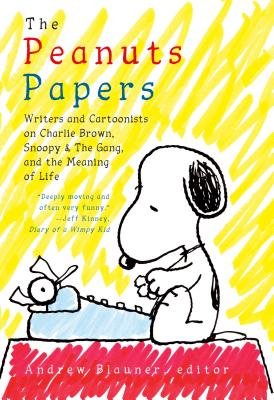 The Peanuts Papers: Writers and Cartoonists on Charlie Brown, Snoopy & the Gang, and the Meaning of Life: A Library of America Special Publication Cover Image