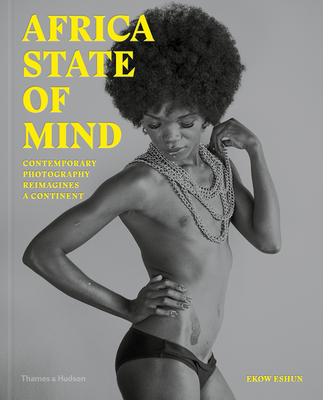 Africa State of Mind: Contemporary Photography Reimagines a Continent Cover Image