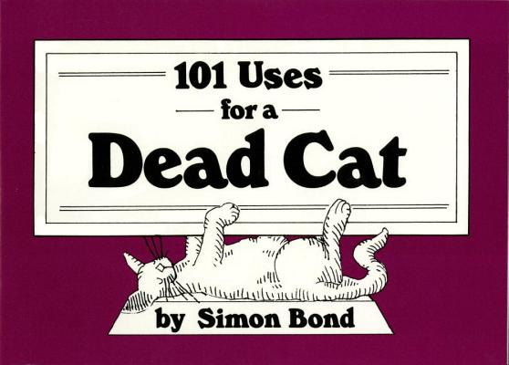 101 Uses for a Dead Cat Cover Image