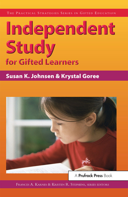 Independent Study for Gifted Learners (Practical Strategies Series in Gifted Education) Cover Image
