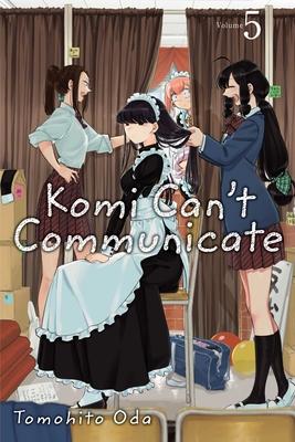 Komi Can't Communicate, Vol. 5 (Komi Can't Communicate #5) Cover Image