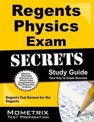Regents Physics Exam Secrets Study Guide: Regents Test Review for the Regents Cover Image