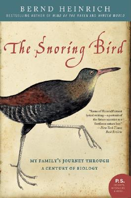 The Snoring Bird: My Family's Journey Through a Century of Biology (P.S.) Cover Image