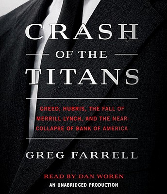 Crash of the Titans: Greed, Hubris, the Fall of Merrill Lynch and the Near-Collapse of Bank of America Cover Image