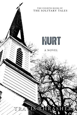 Hurt: A Novel (Solitary Tales Series) Cover Image