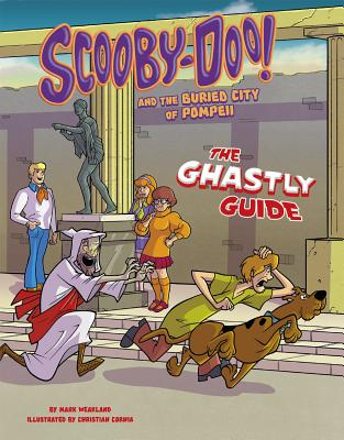 Scooby-Doo! and the Buried City of Pompeii: The Ghastly Guide (Unearthing Ancient Civilizations with Scooby-Doo!) Cover Image
