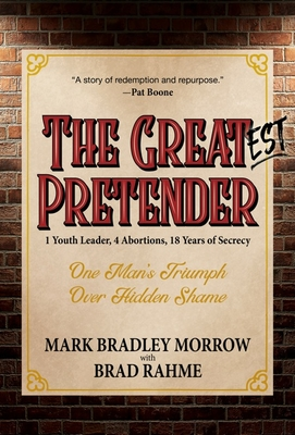 The Greatest Pretender: 1 Youth Leader, 4 Abortions, 18 Years of Secrecy Cover Image