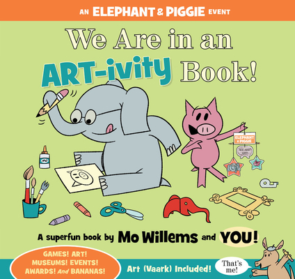We Are in an ART-ivity Book! (An Elephant and Piggie Book) Cover Image