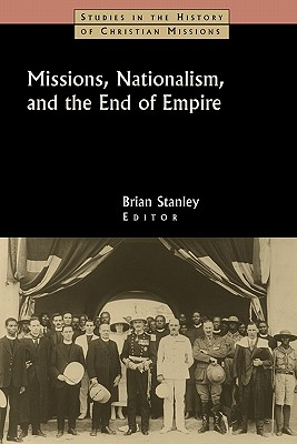 Missions, Nationalism, and the End of Empire Cover
