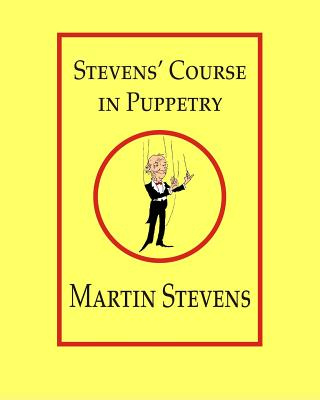 Stevens' Course in Puppetry Cover Image