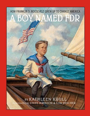 A Boy Named FDR: How Franklin D. Roosevelt Grew Up to Change America Cover Image