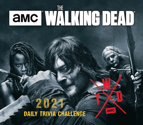 2021 AMC the Walking Dead(r) Daily Trivia Challenge Boxed Daily Calendar Cover Image