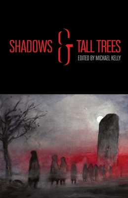 Book cover: Shadows & Tall Trees 8, edited by Michael Kelly.  Beneath a black banner with the title is an illustration of figures walking under a bare tree and a monolith.  The moon peaks out behind the large stone, and the sky is foggy, and tined red near the horizon.