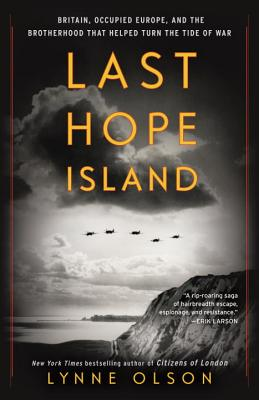 Last Hope Island: Britain, Occupied Europe, and the Brotherhood That Helped Turn the Tide of War Cover Image