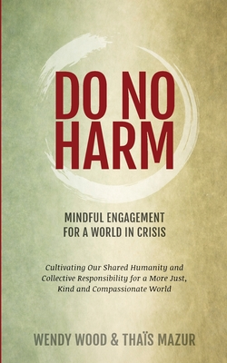 Do No Harm: Mindful Engagement for a World in Crisis Cover Image