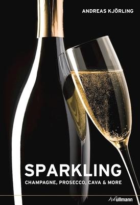 Sparkling: Champagne, Prosecco, Cava & More Cover Image
