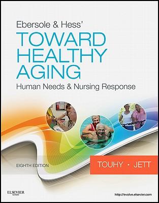 Ebersole & Hess' Toward Healthy Aging: Human Needs & Nursing Response Cover Image