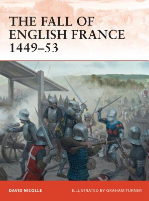 The Fall of English France 1449-53 Cover