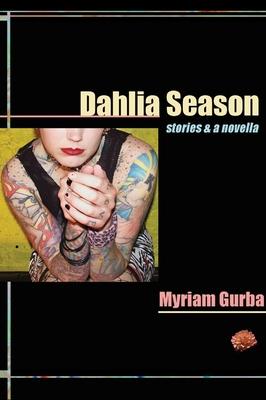 Dahlia Season: Stories & a Novella (Future Tense) Cover Image