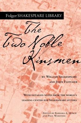 The Two Noble Kinsmen (Folger Shakespeare Library) Cover Image