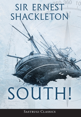 South! (Annotated): The Story of Shackleton's Last Expedition 1914-1917 Cover Image