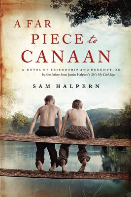 A Far Piece to Canaan: A Novel of Friendship and Redemption Cover Image