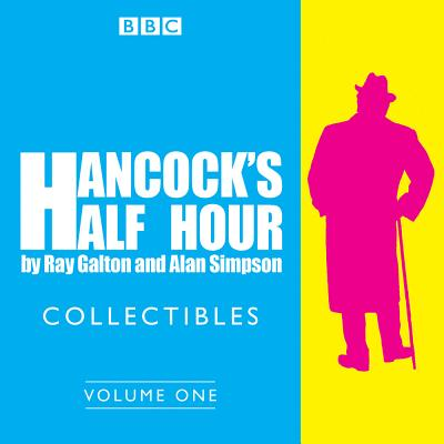 Hancock's Half Hour Collectibles: Volume 1: Rarities From the BBC Radio Archive Cover Image