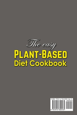 The Easy Plant-Based Diet Cookbook; Delicious, Healthy Whole Food Recipes Cover Image