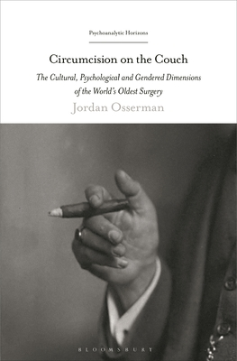 Circumcision on the Couch: The Cultural, Psychological, and Gendered Dimensions of the World's Oldest Surgery (Psychoanalytic Horizons) Cover Image