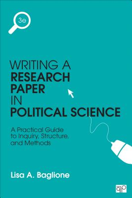 Writing a Research Paper in Political Science: A Practical Guide to Inquiry, Structure, and Methods Cover Image