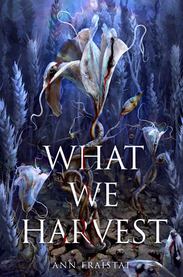 Cover for What We Harvest