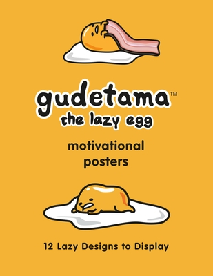 Gudetama Motivational Posters: 12 Lazy Designs to Display Cover Image