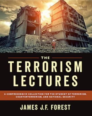 The Terrorism Lectures: A Comprehensive Collection for the Student of Terrorism, Counterterrorism, and National Security Cover Image