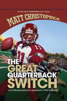The Great Quarterback Switch (New Matt Christopher Sports Library (Library)) Cover Image