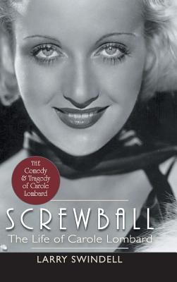 Screwball: The Life of Carole Lombard Cover Image