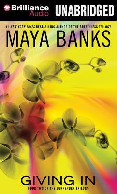 Giving in (Surrender Trilogy (Maya Banks) #2) Cover Image