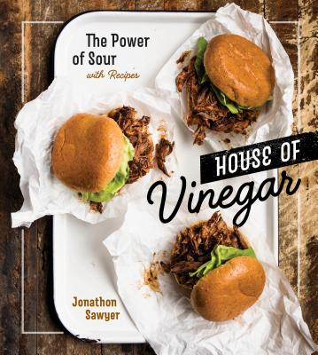 House of Vinegar: The Power of Sour, with Recipes [A Cookbook] Cover Image