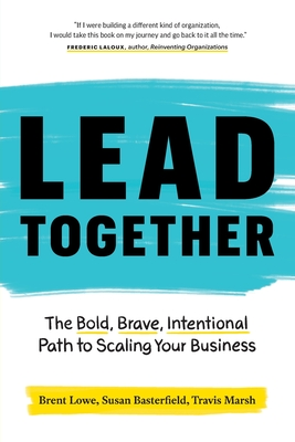 Lead Together: The Bold, Brave, Intentional Path to Scaling Your Business Cover Image