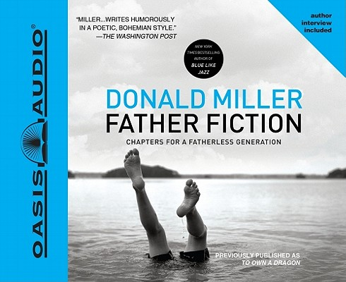 Father Fiction: Chapters for a Fatherless Generation Cover Image