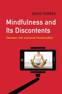 Mindfulness and Its Discontents: Education, Self, and Social Transformation Cover Image