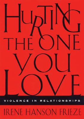 Hurting the One You Love: Violence in Relationships Cover Image