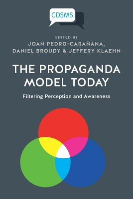 The Propaganda Model Today: Filtering Perception and Awareness (Critical Digital and Social Media Studies) Cover Image