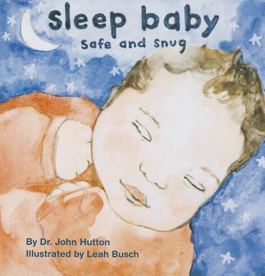 Sleep Baby, Safe and Snug (Love Baby Healthy) Cover Image