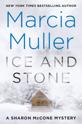 Ice and Stone (A Sharon McCone Mystery #35) Cover Image