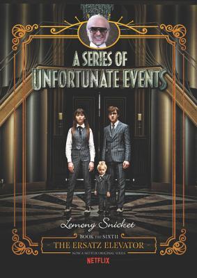A Series of Unfortunate Events #6: The Ersatz Elevator Netflix Tie-in Cover Image