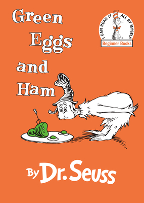 Green Eggs and Ham Dr. Seuss, Random House Books for Young Readers, $9.99,