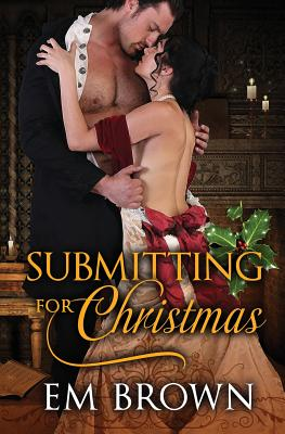 Submitting for Christmas: Erotic Historical Romance Cover Image