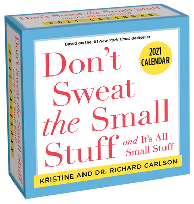 Don't Sweat the Small Stuff. . . 2021 Day-to-Day Calendar Cover Image