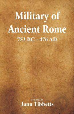 Military of Ancient Rome: 753 BC - 476 Ad Cover Image