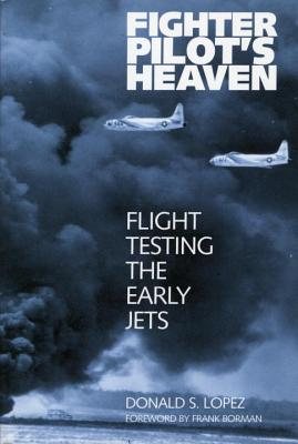 Fighter Pilot's Heaven: Flight Testing the Early Jets Cover Image